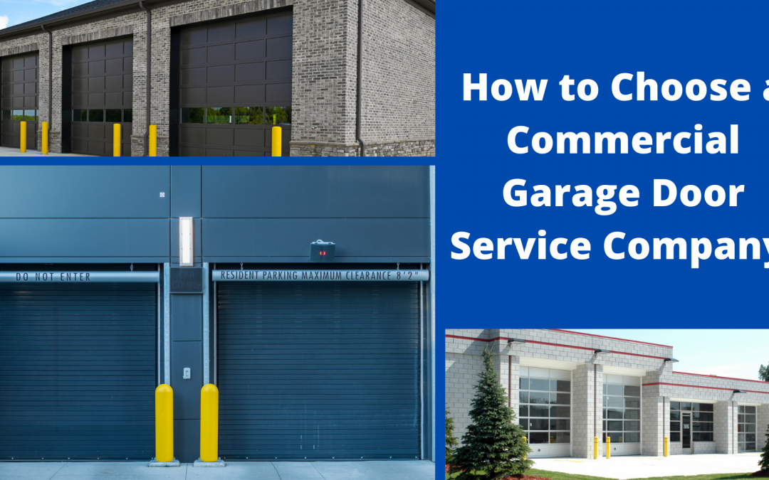 How to Choose a Commercial Garage Door Service Company!